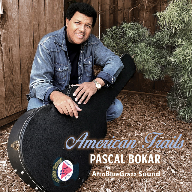 """Pascal Bokar, Father of the """"AfroBlueGrazz"""" sound releases 'American Trails'"""