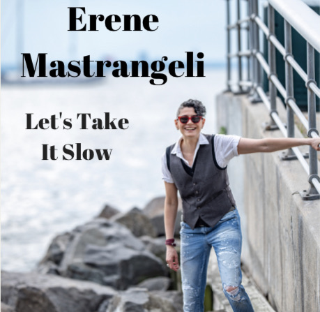 "'Erene Mastrangeli' releases the soothing and cinematic single ""Let's Take It Slow"""