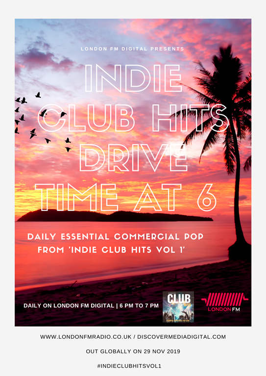 Indie-Club-Hits-Vol-1-Drive-Time-Show-at-6-p.m-www.londonfmradio.co_.uk-Poster-.png