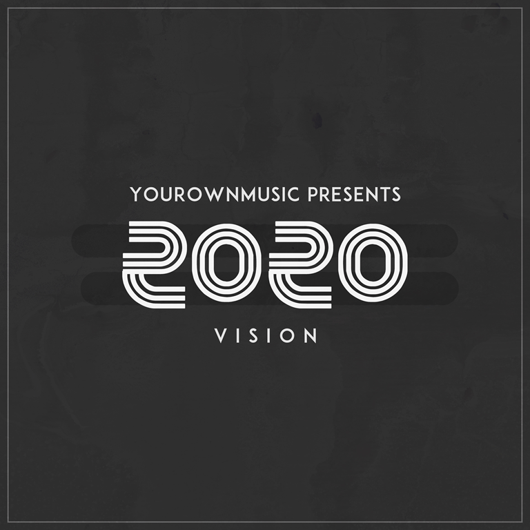 'YourOwnMusic' drop their second project '2020 Vision'