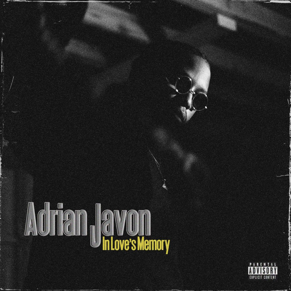VALENTINES DAY 2020 DROPS: Multi talented artist 'Adrian Javon' Releases New EP ' In Love's Memory' on Valentines Day 2020