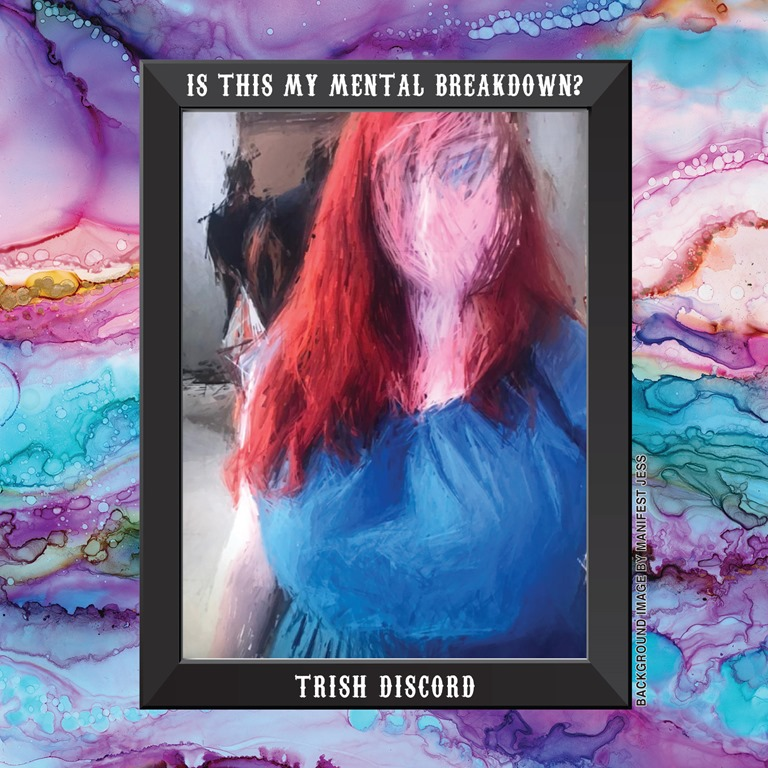 With an alternative, powerful and melodic niche rock sound it's 'Trish Discord' and 'Is This My Mental Breakdown?'