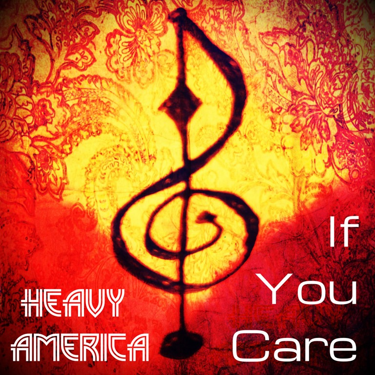 RECORD NICHE CLASSIC MODERN ROCK: 'Heavy AmericA' take us on a screeching and riffing fast guitar and vocal drive on new niche prog rocker 'If You Care'