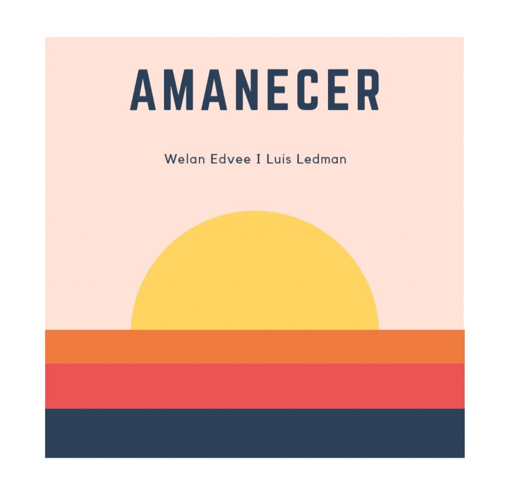 Welan Edvee and Luis Ledman deliver a World Latin-Trap Gem straight from Indiana Jones with the addictive Amanecer'