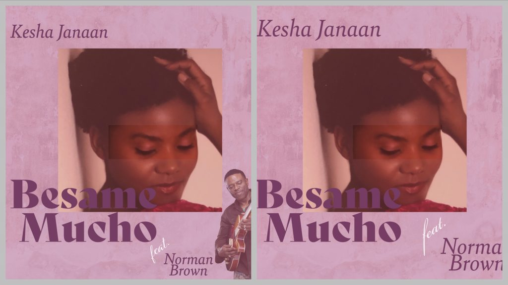 Singer Kesha Janaan has released her take on the classic 'Besame Mucho' with her smooth, R&B vocals