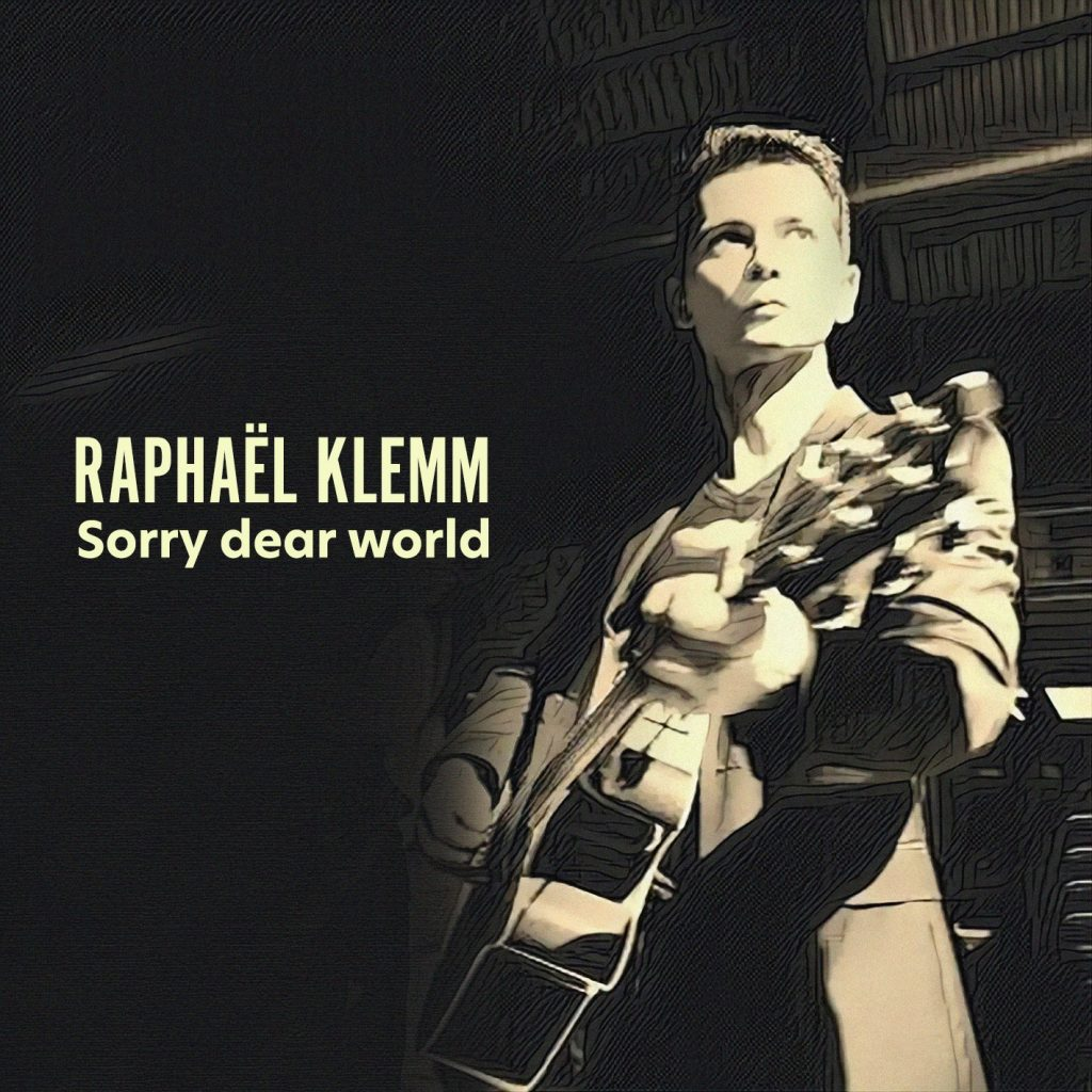 """With a warm and powerful voice, """"Sorry dear world"""" is the new single from  'Raphaël Klemm'"""